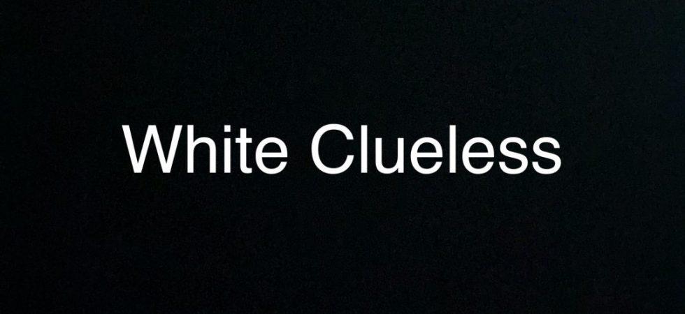 White Clueless